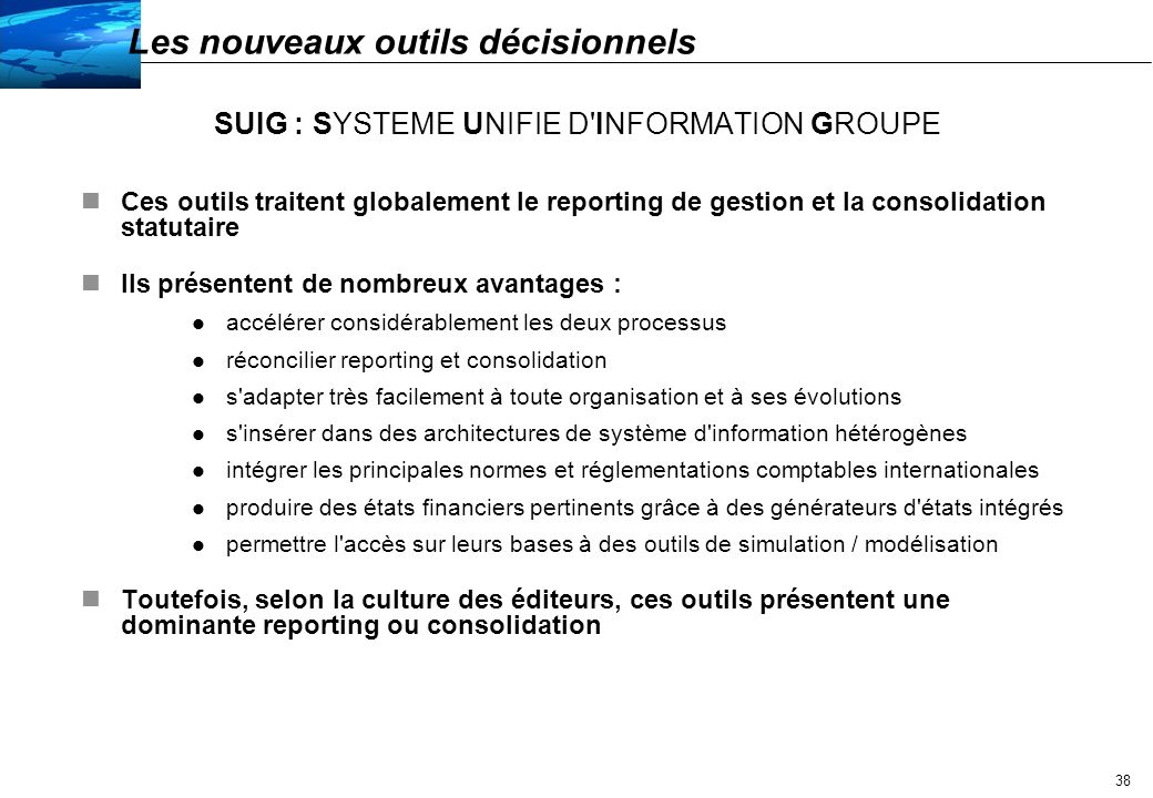 SUIG : SYSTEME UNIFIE D INFORMATION GROUPE