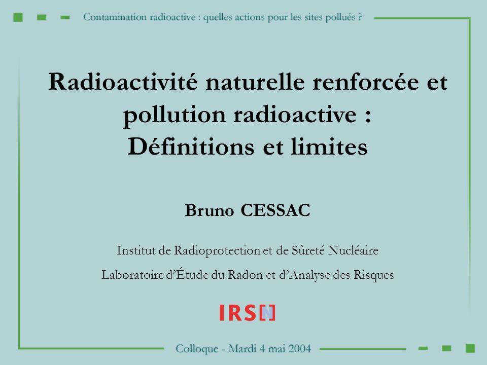 Radioactivité naturelle renforcée et pollution radioactive :