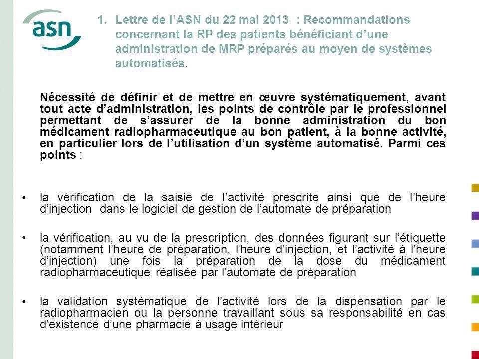 Lettre de l'ASN du 22 mai 2013 : Recommandations concernant la RP des patients bénéficiant d'une administration de MRP préparés au moyen de systèmes automatisés.