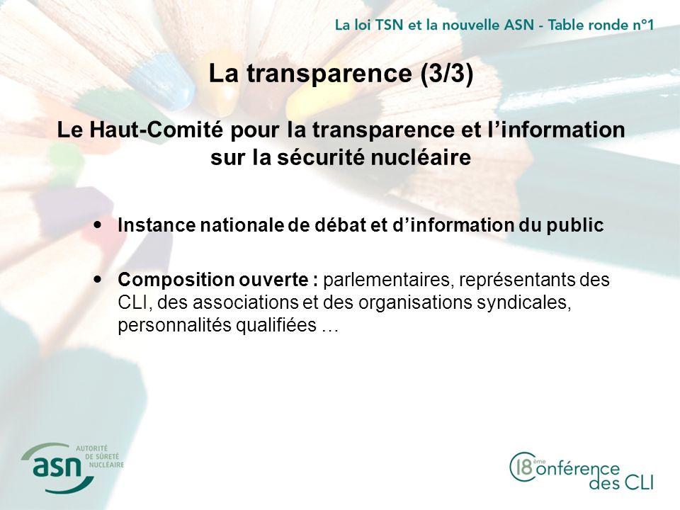 La transparence (3/3) Le Haut-Comité pour la transparence et l'information sur la sécurité nucléaire