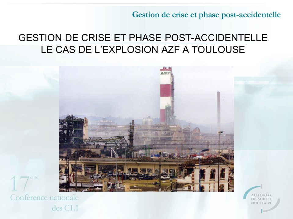 GESTION DE CRISE ET PHASE POST-ACCIDENTELLE LE CAS DE L'EXPLOSION AZF A TOULOUSE