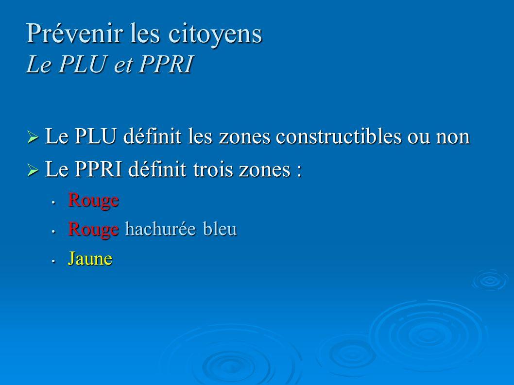 Prévenir les citoyens Le PLU et PPRI