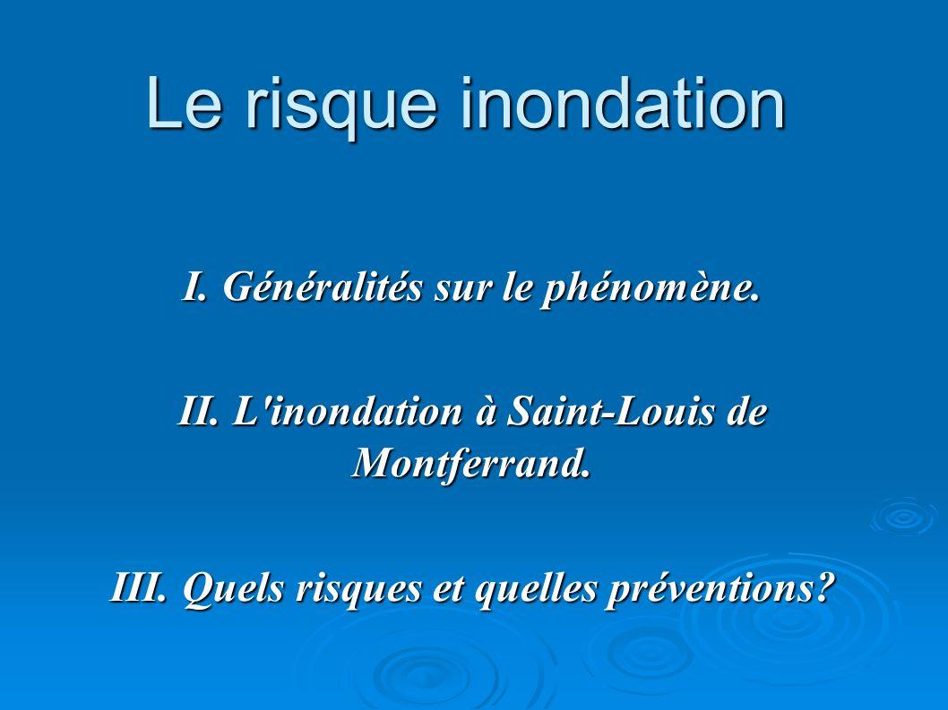 Le risque inondation I. Généralités sur le phénomène.