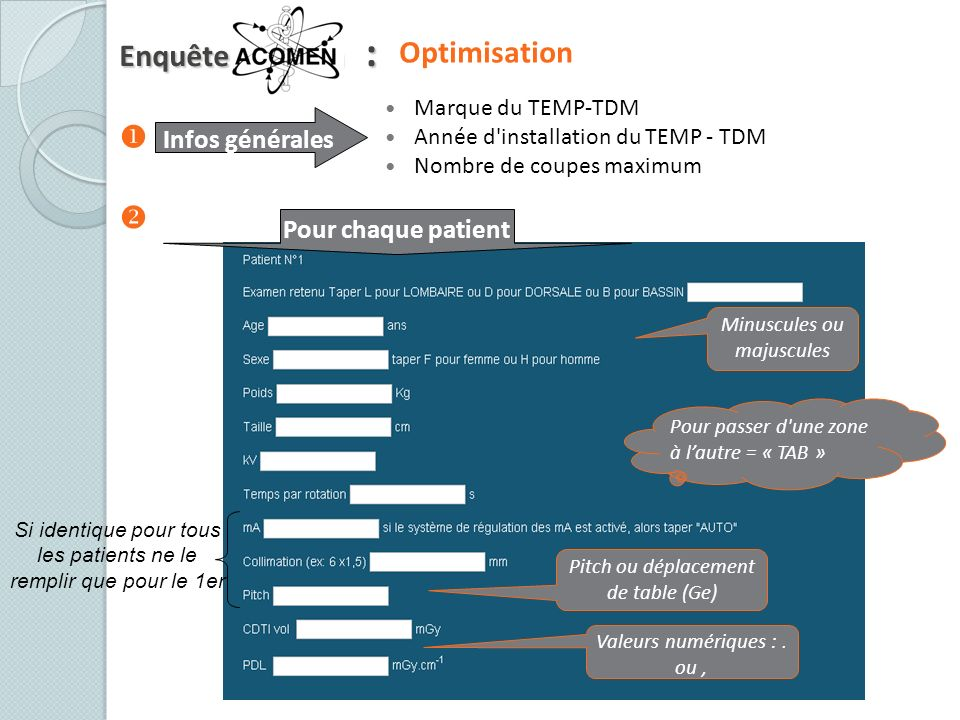 Enquête Acomen : Optimisation   Infos générales Pour chaque patient