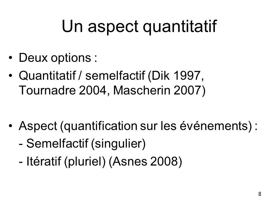 Un aspect quantitatif Deux options :
