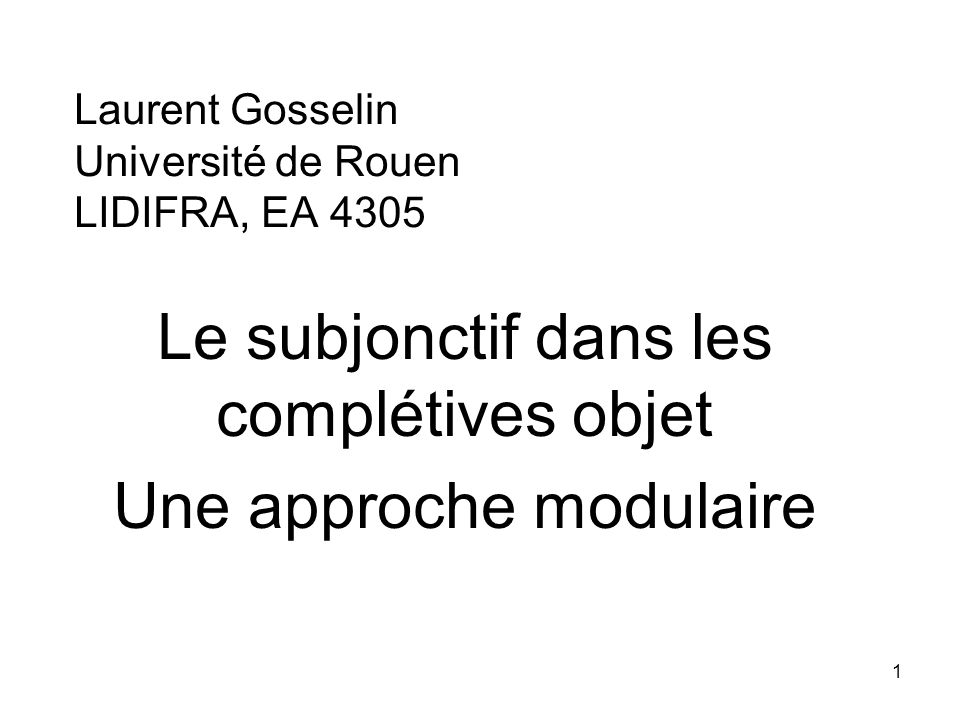 Laurent Gosselin Université de Rouen LIDIFRA, EA 4305