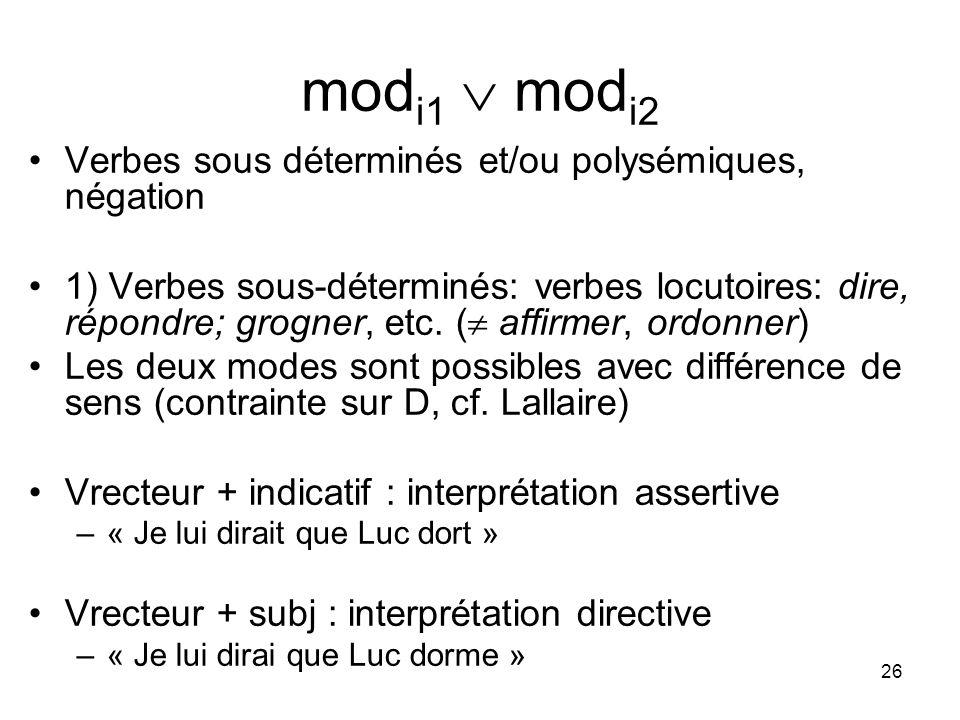 modi1  modi2 Verbes sous déterminés et/ou polysémiques, négation