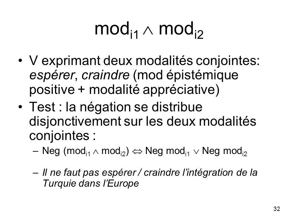 modi1  modi2 V exprimant deux modalités conjointes: espérer, craindre (mod épistémique positive + modalité appréciative)