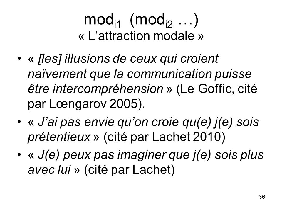 modi1 (modi2 …) « L'attraction modale »