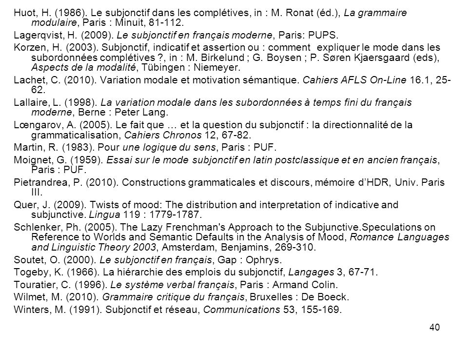 Huot, H. (1986). Le subjonctif dans les complétives, in : M. Ronat (éd