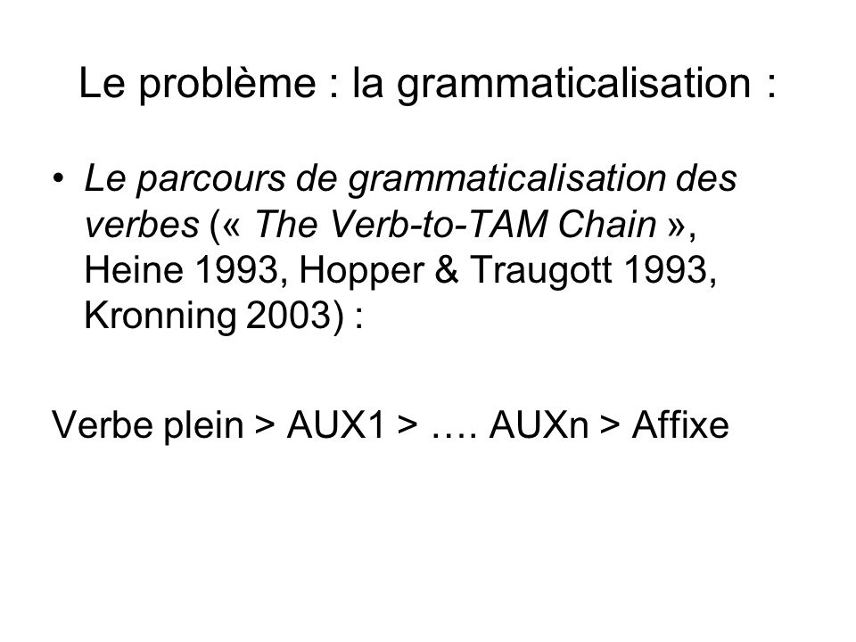 Le problème : la grammaticalisation :