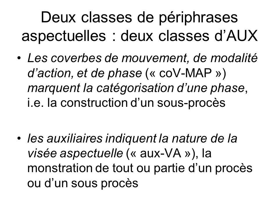 Deux classes de périphrases aspectuelles : deux classes d'AUX