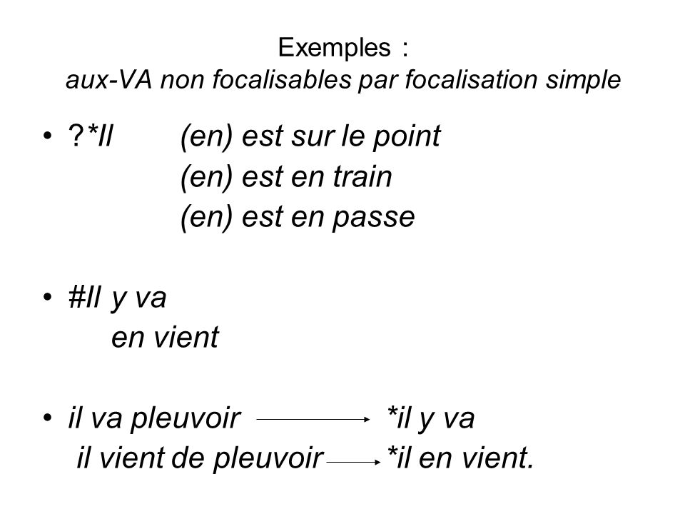 Exemples : aux-VA non focalisables par focalisation simple