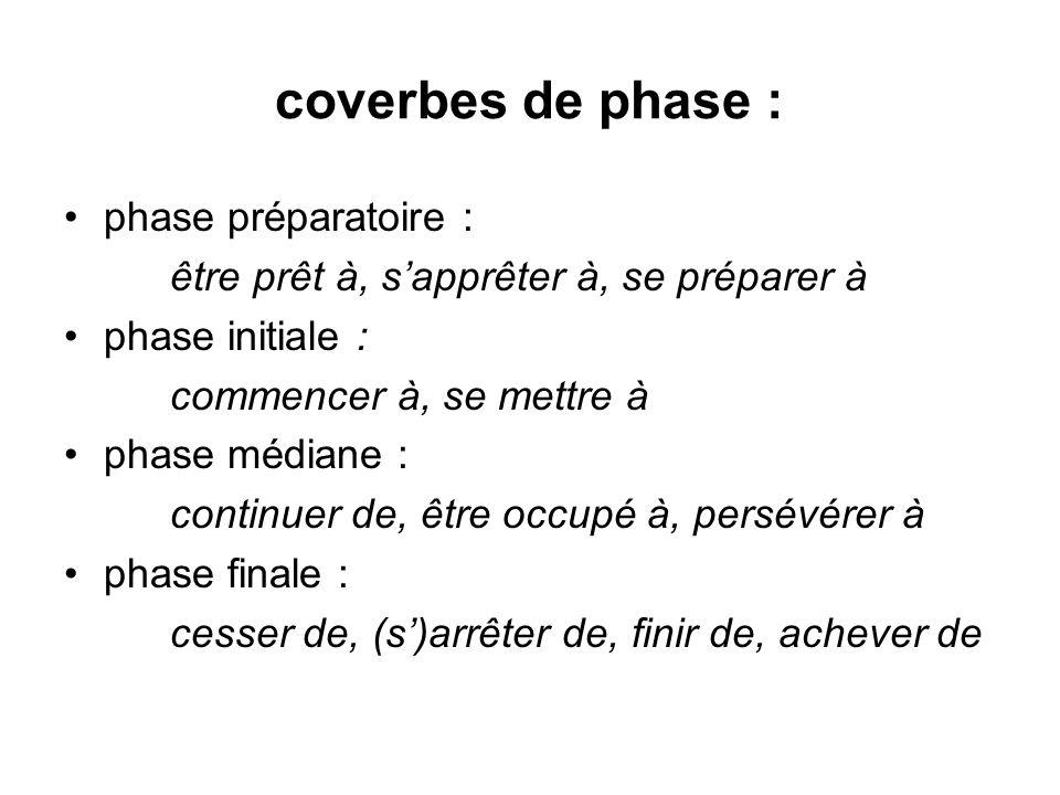 coverbes de phase : phase préparatoire :