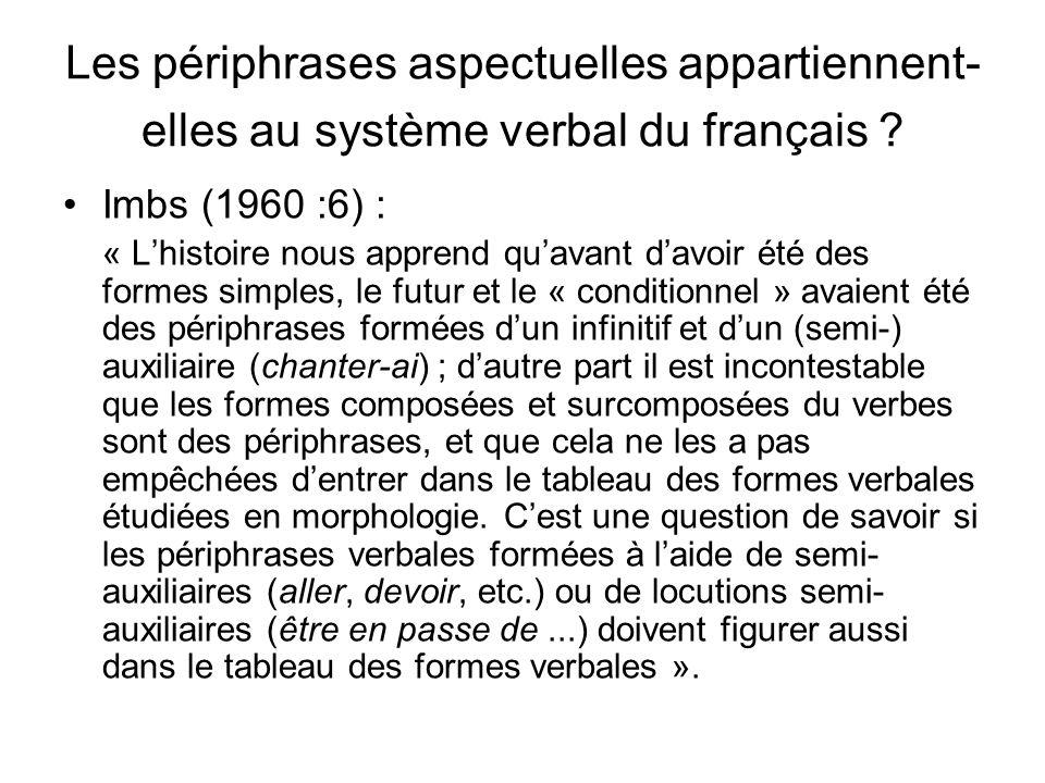 Les périphrases aspectuelles appartiennent-elles au système verbal du français
