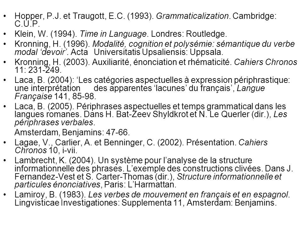 Hopper, P. J. et Traugott, E. C. (1993). Grammaticalization