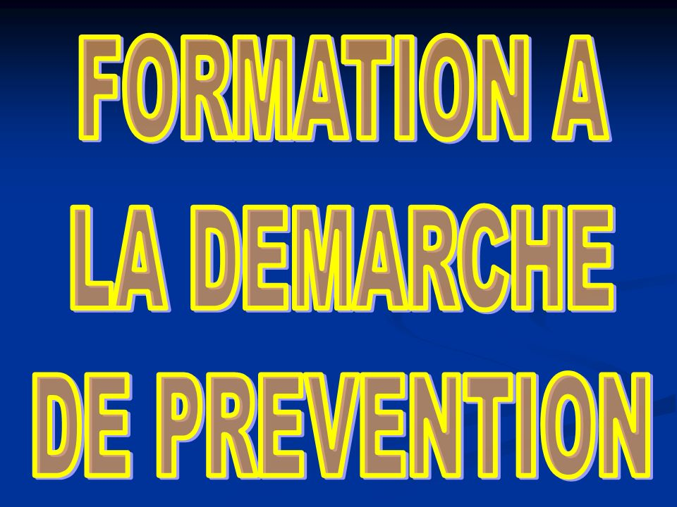 FORMATION A LA DEMARCHE DE PREVENTION