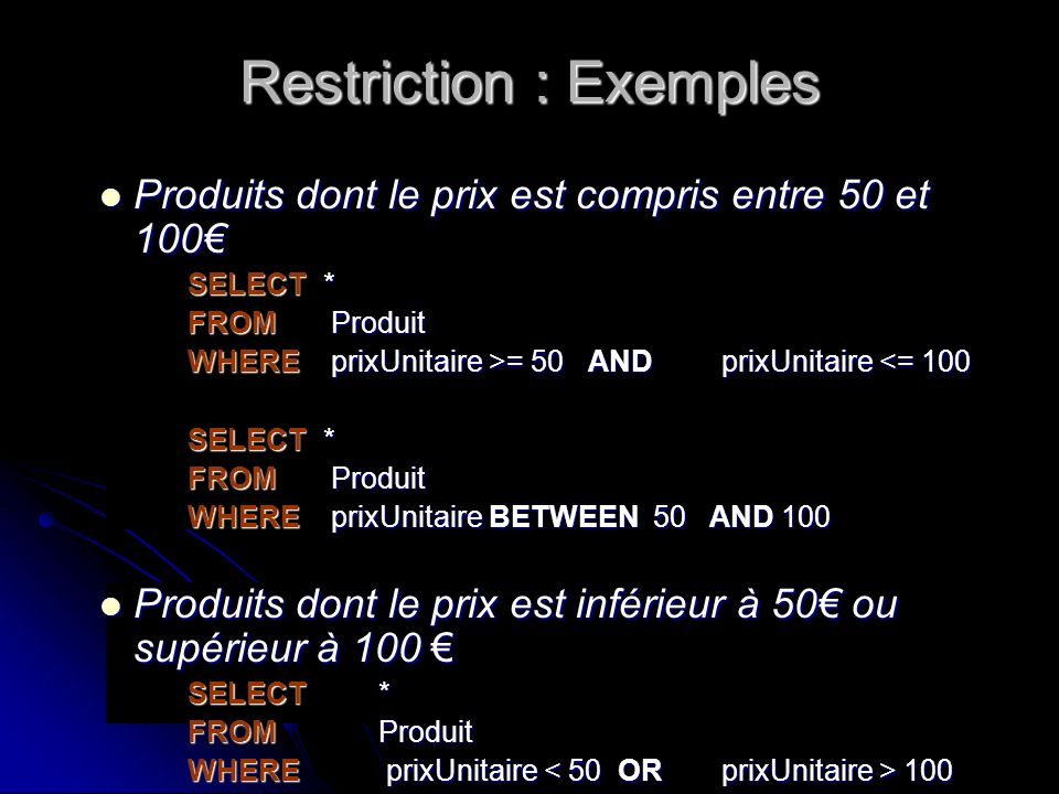 Restriction : Exemples