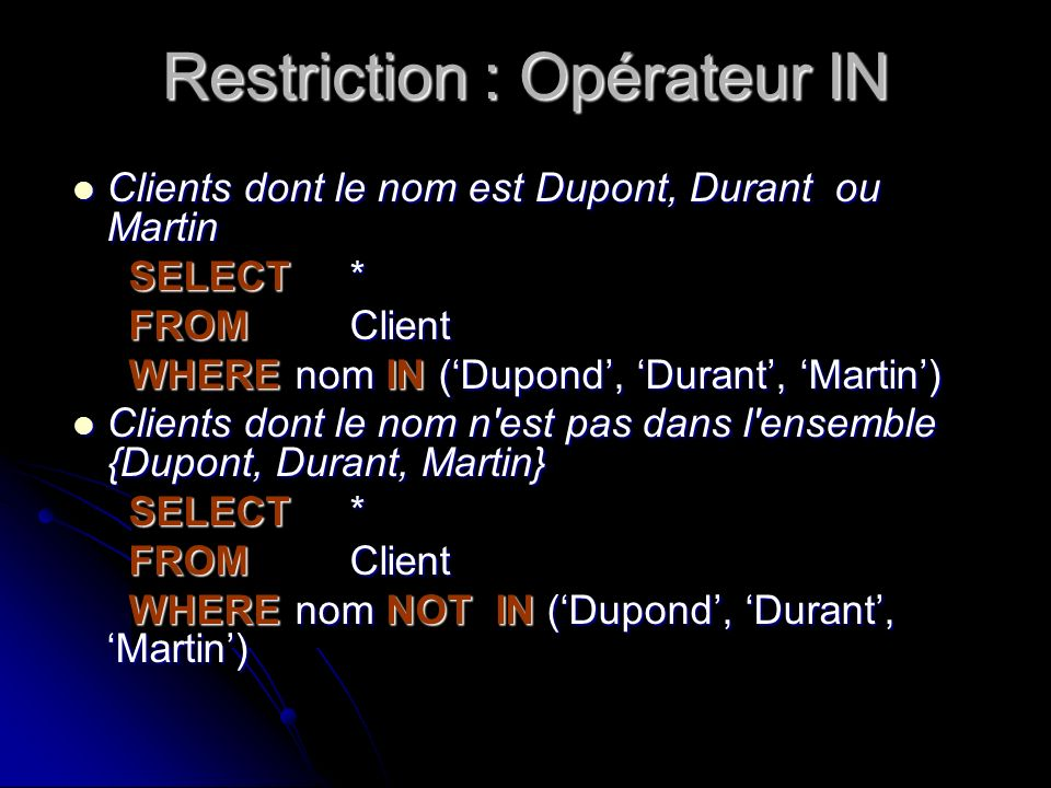 Restriction : Opérateur IN