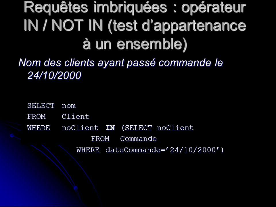 Requêtes imbriquées : opérateur IN / NOT IN (test d'appartenance à un ensemble)