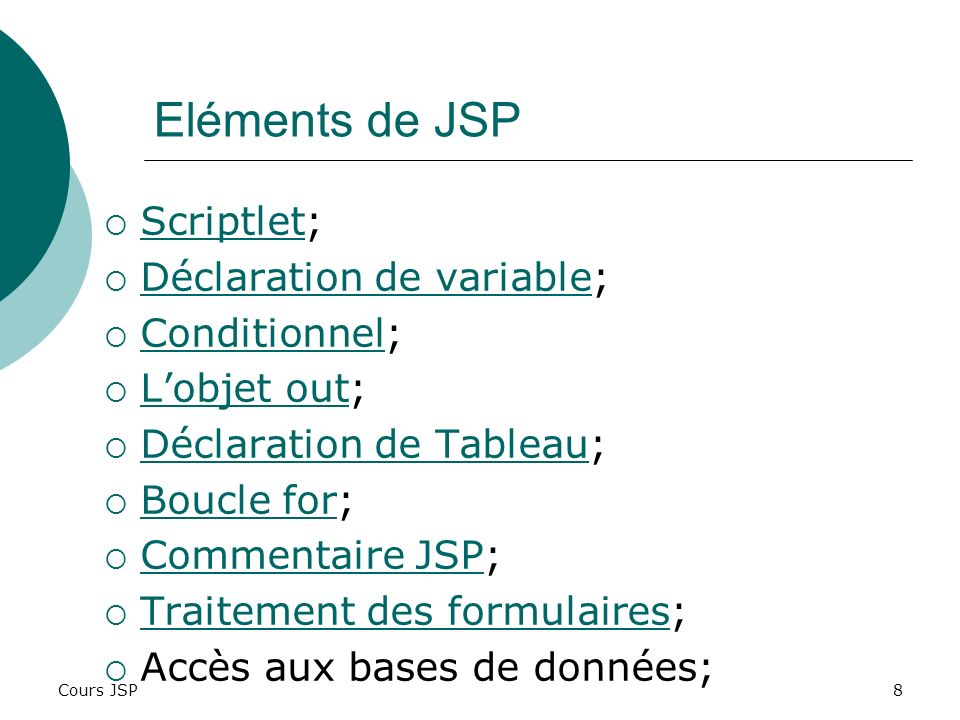 Eléments de JSP Scriptlet; Déclaration de variable; Conditionnel;