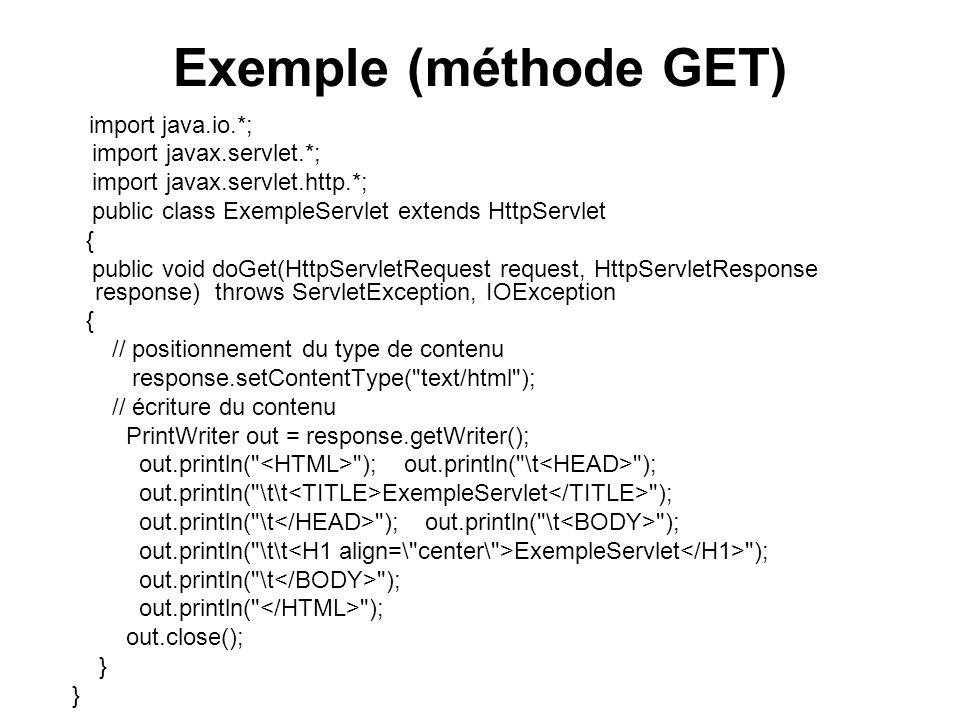 Exemple (méthode GET) import javax.servlet.*;