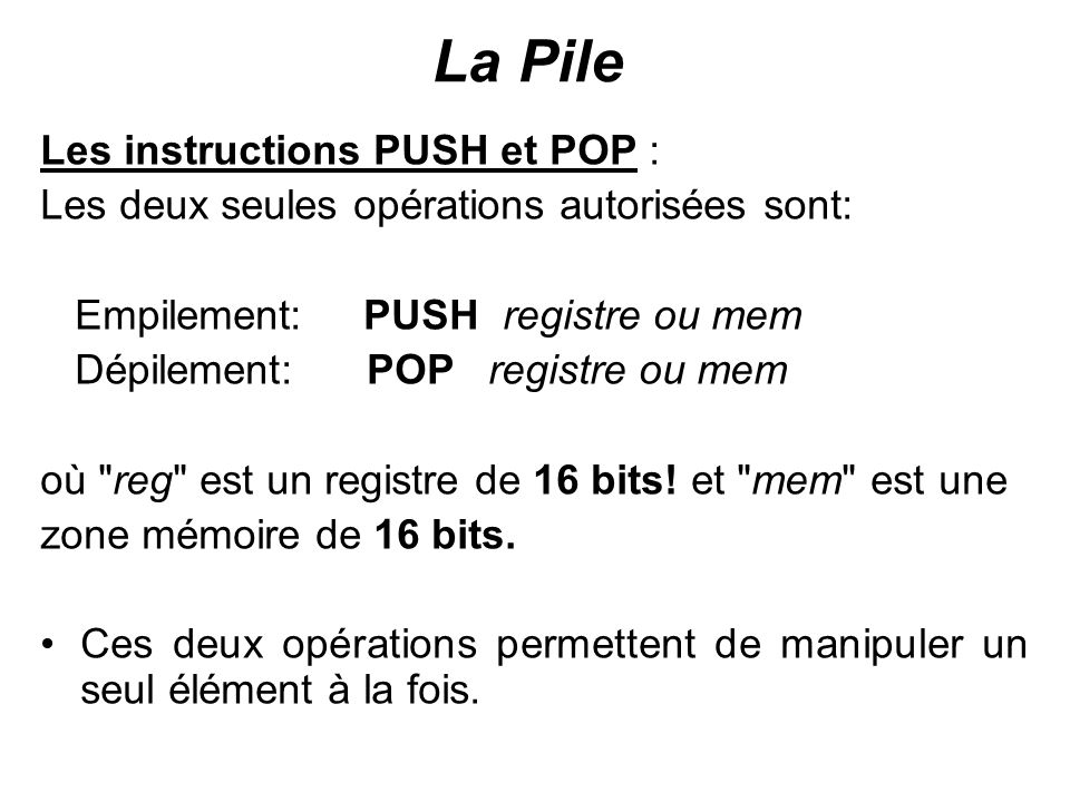 La Pile Les instructions PUSH et POP :