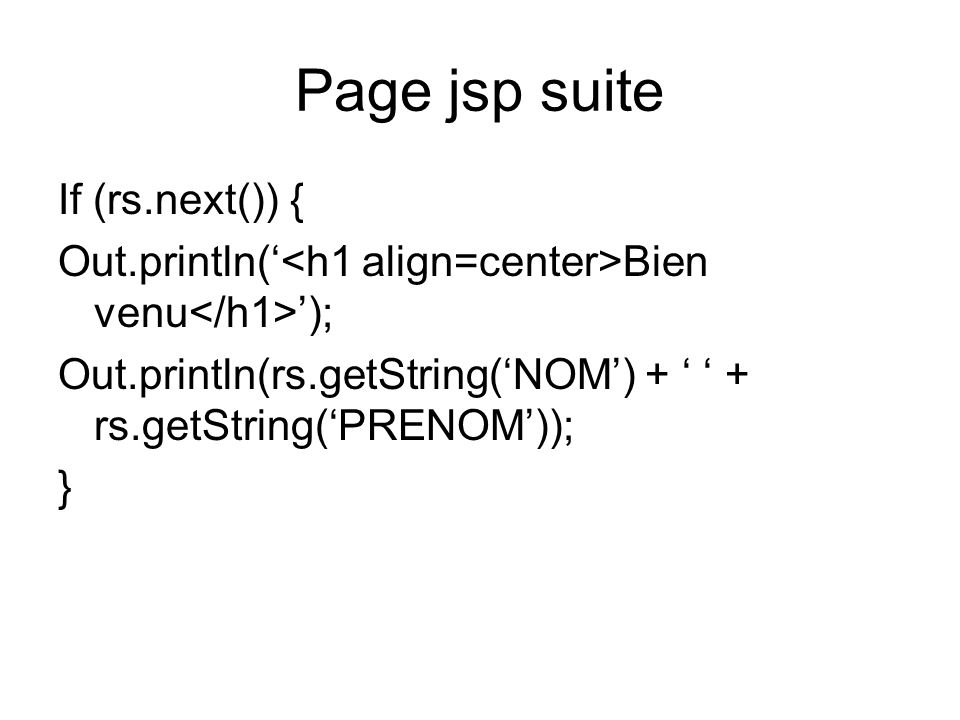 Page jsp suite If (rs.next()) {