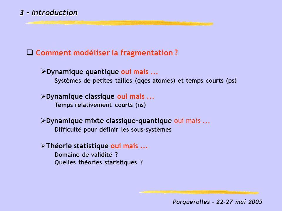 Comment modéliser la fragmentation Dynamique quantique oui mais ...