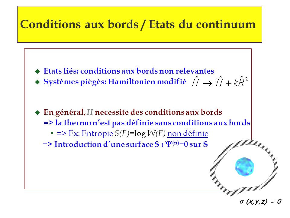 Conditions aux bords / Etats du continuum
