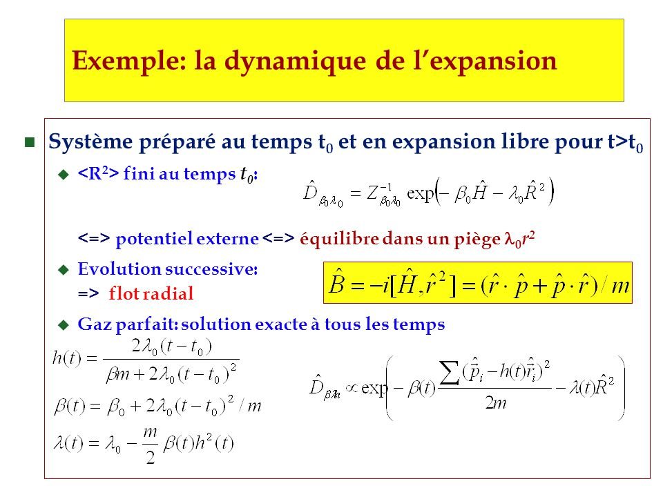 Exemple: la dynamique de l'expansion