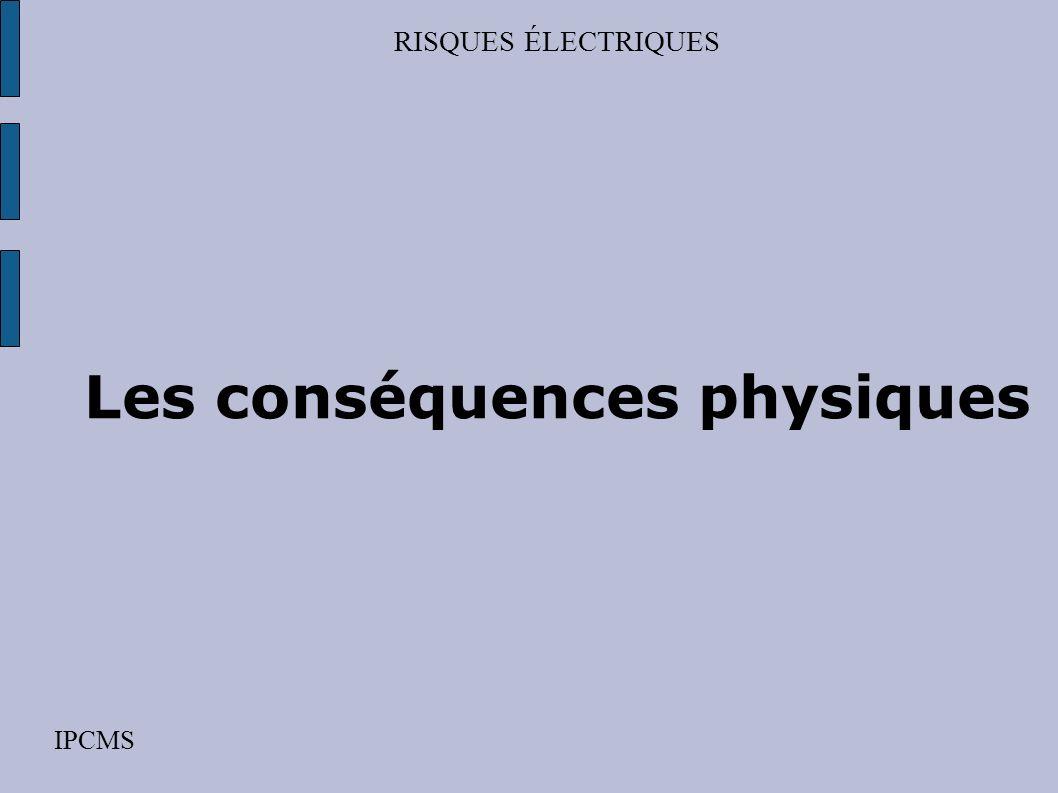 Les conséquences physiques