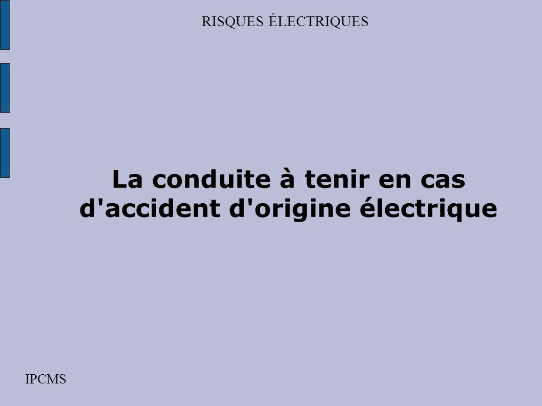 La conduite à tenir en cas d accident d origine électrique
