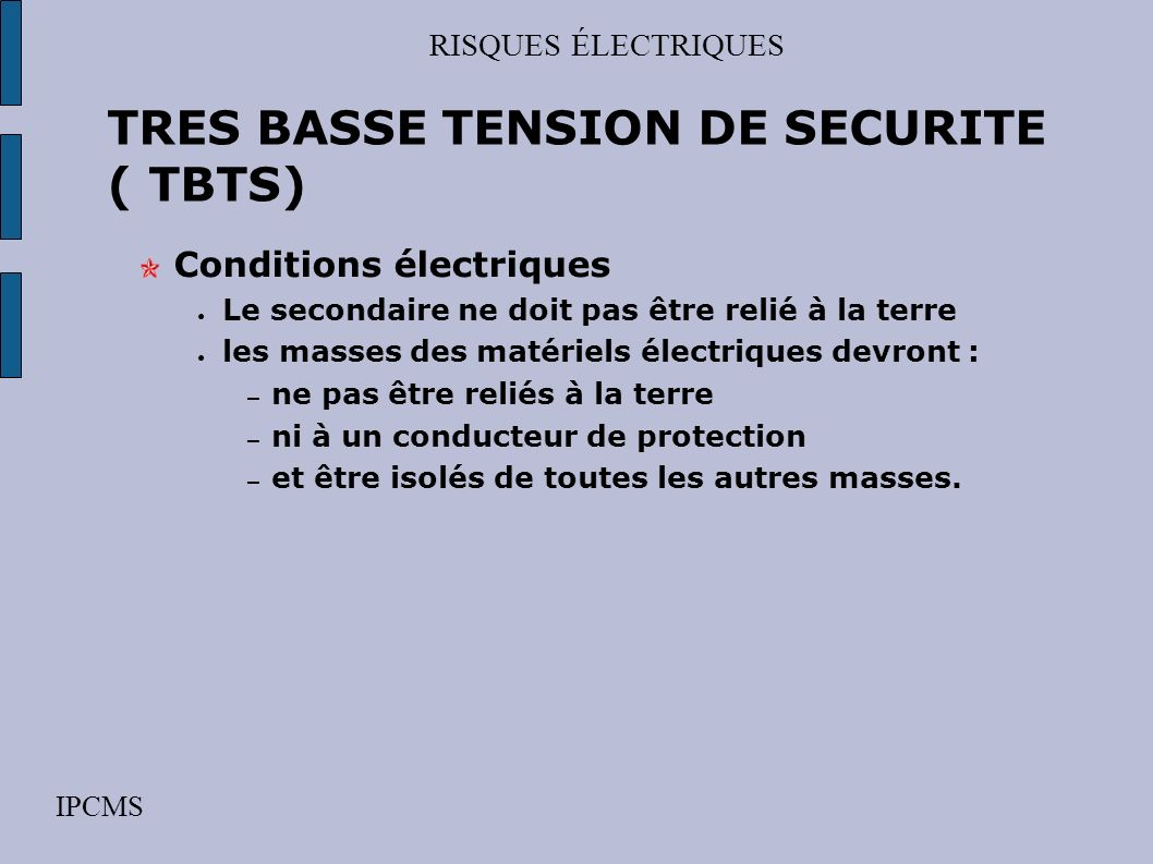 TRES BASSE TENSION DE SECURITE ( TBTS)