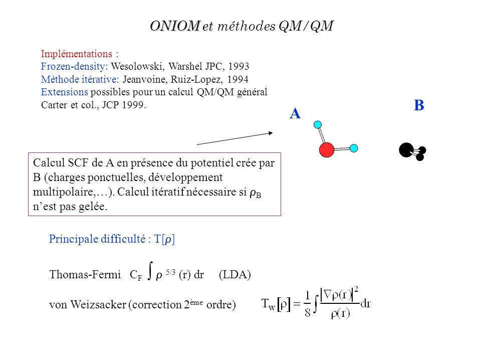 B A ONIOM et méthodes QM/QM