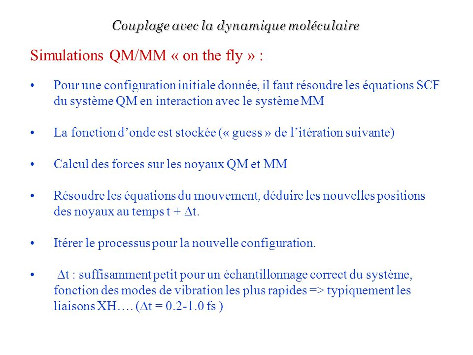 Simulations QM/MM « on the fly » :