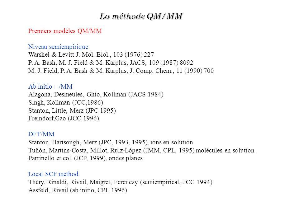 La méthode QM/MM Premiers modèles QM/MM Niveau semiempirique