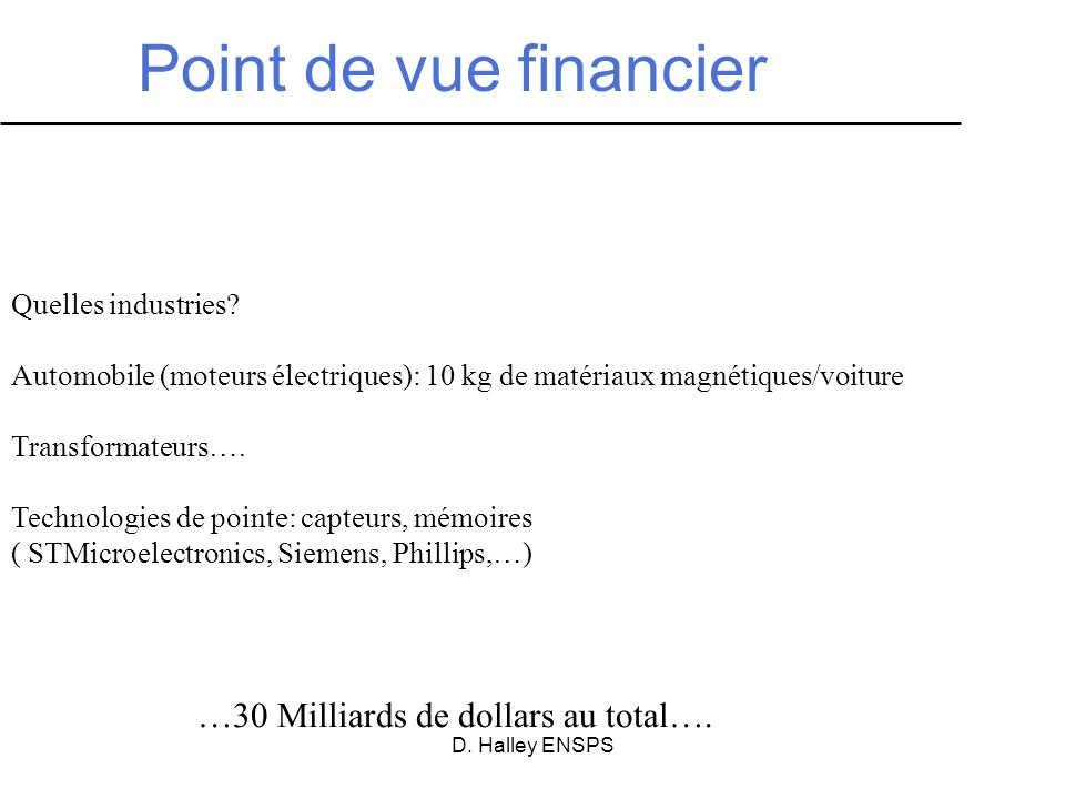 Point de vue financier …30 Milliards de dollars au total….