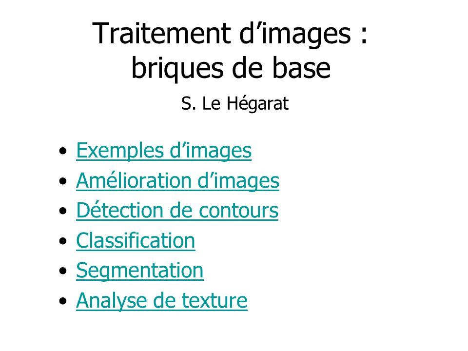Traitement d'images : briques de base S. Le Hégarat