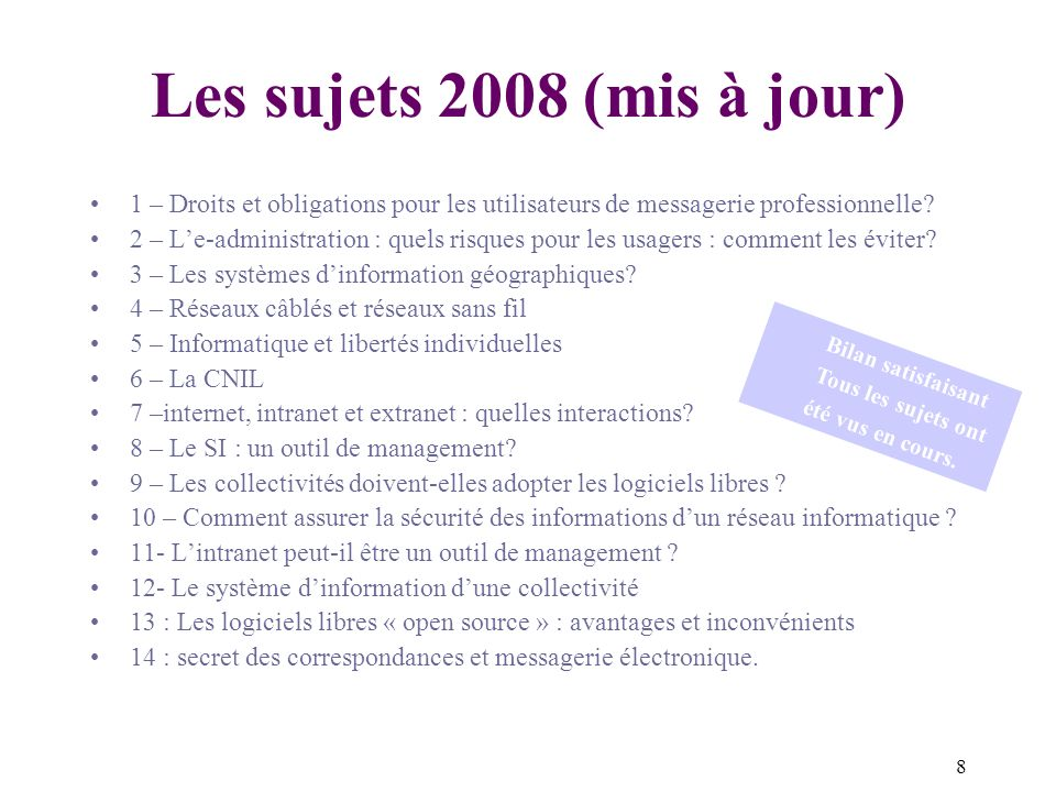 Les sujets 2008 (mis à jour) 1 – Droits et obligations pour les utilisateurs de messagerie professionnelle