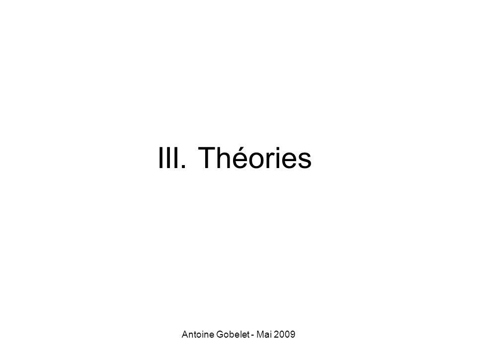 III. Théories Antoine Gobelet - Mai 2009