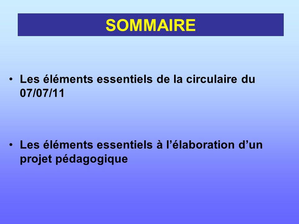 SOMMAIRE Les éléments essentiels de la circulaire du 07/07/11