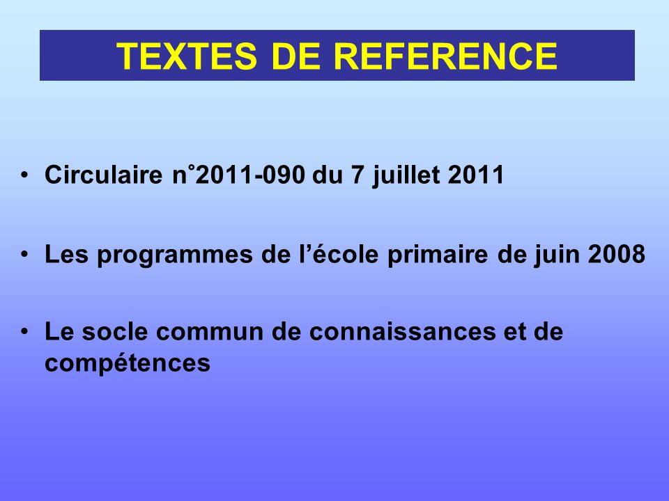 TEXTES DE REFERENCE Circulaire n°2011-090 du 7 juillet 2011
