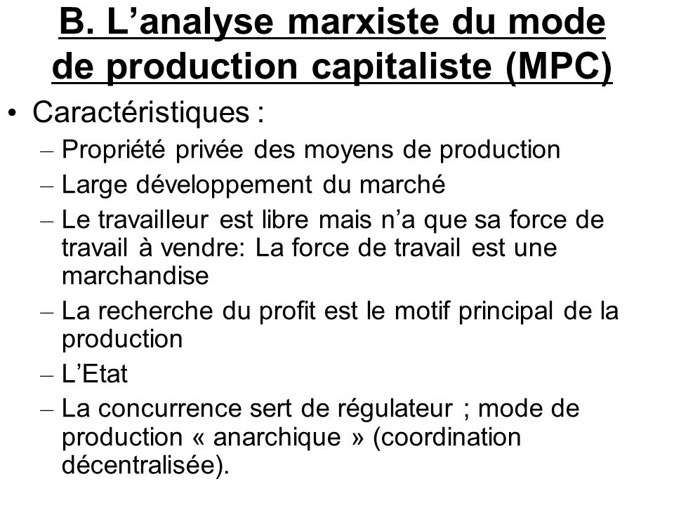 B. L'analyse marxiste du mode de production capitaliste (MPC)