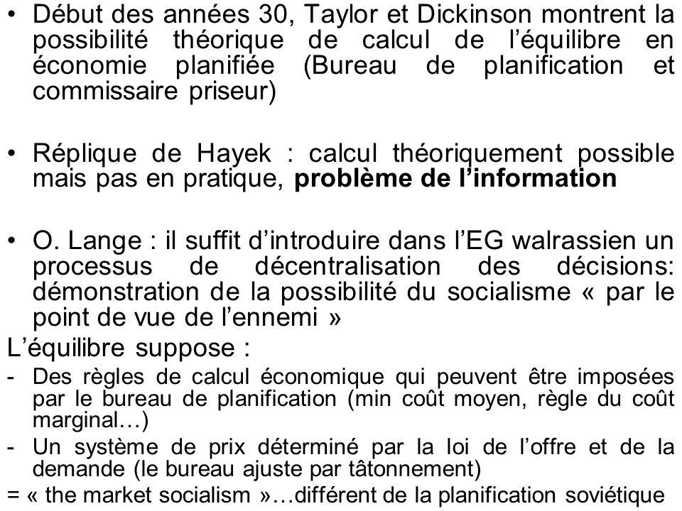 Début des années 30, Taylor et Dickinson montrent la possibilité théorique de calcul de l'équilibre en économie planifiée (Bureau de planification et commissaire priseur)
