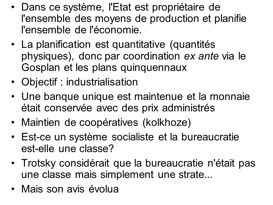 Dans ce système, l Etat est propriétaire de l ensemble des moyens de production et planifie l ensemble de l économie.