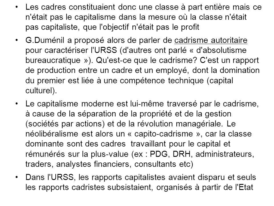 Les cadres constituaient donc une classe à part entière mais ce n était pas le capitalisme dans la mesure où la classe n était pas capitaliste, que l objectif n était pas le profit