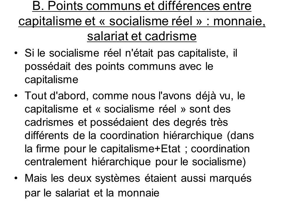 B. Points communs et différences entre capitalisme et « socialisme réel » : monnaie, salariat et cadrisme