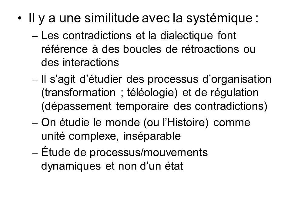Il y a une similitude avec la systémique :