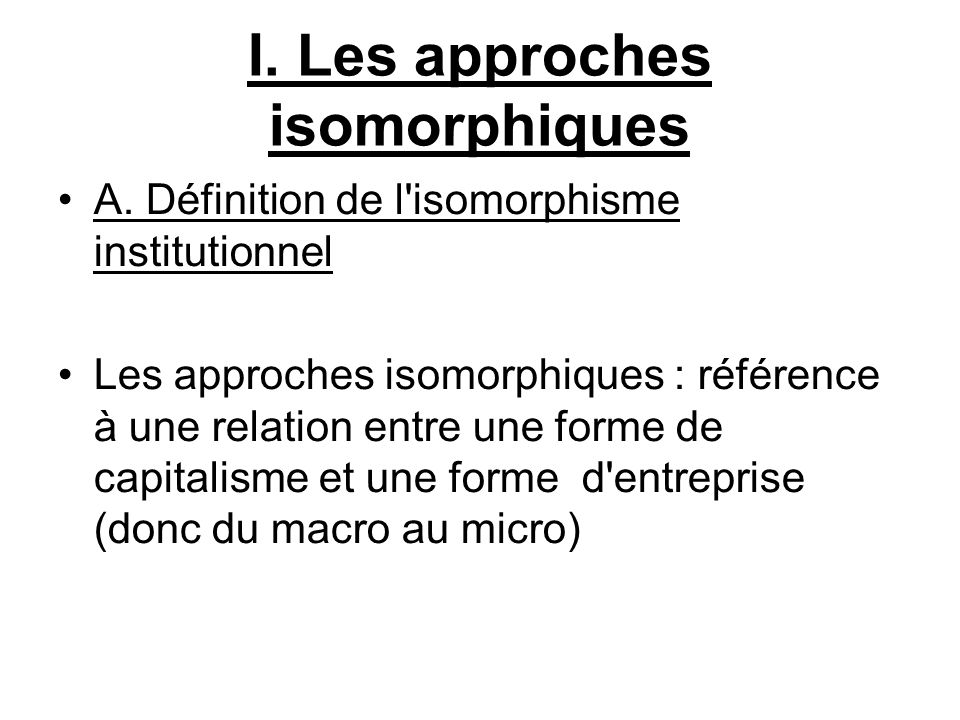 I. Les approches isomorphiques